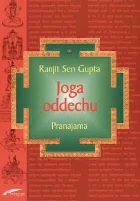 "Ranjit Sen Gupta ""Joga oddechu. Pranajama"""