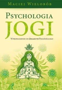 Psychologia jogi Maciej Wielobób