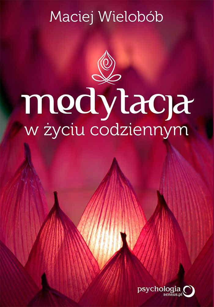 Medytacja w życiu codziennym – parę słów o mojej kolejnej książce