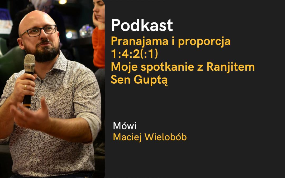 Podkast: Pranajama i proporcja 1:4:2(:1). Moje spotkanie z Ranjitem Sen Guptą