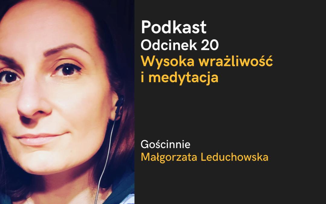 Podkast: Osoby wysoko wrażliwe i medytacja – gościnnie Małgosia Leduchowska