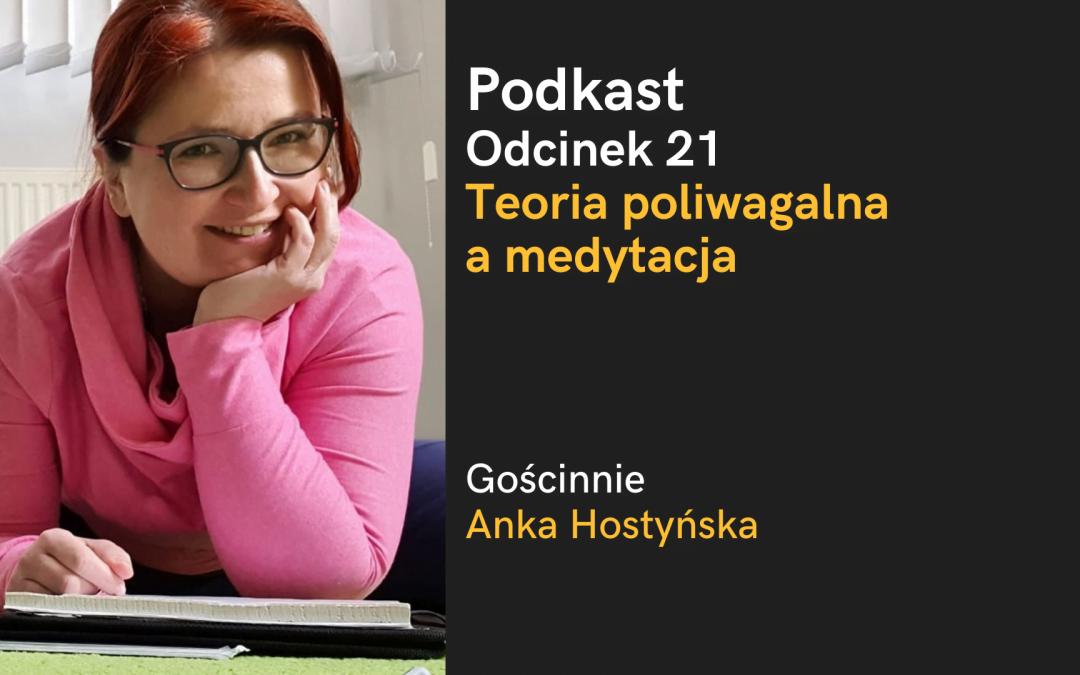 Podkast: Teoria poliwagalna i medytacja – gościnnie: Anka Hostyńska