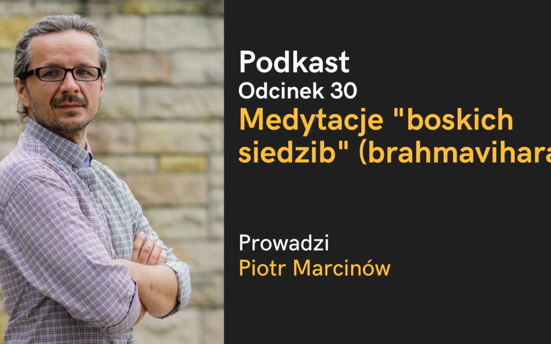 Podkast: Medytacje brahmavihara (boskich siedzib) z Piotrem Marcinowem